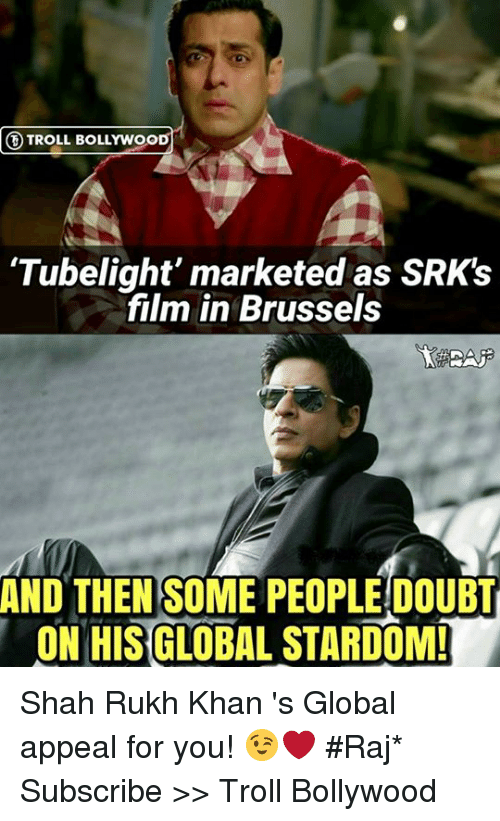 shah rukh khan: TROLL BOLLYWOOD  'Tubelight' marketed as SRK!s  film in Brussels  AND THEN SOME PEOPLEDOUBT  ON HIS GLOBAL STARDOM! Shah Rukh Khan 's Global appeal for you! 😉❤  #Raj*  Subscribe >> Troll Bollywood