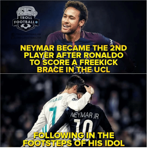 Troll Football: TROLL  FOOTBALL  NEYMAR BECAME THE 2ND  PLAYER AFTER RONALDO  TO SCORE A FREEKICK  BRACE IN THE UCL  NEYMAR JR  FOLLOWING IN THE  FOOTSTEPS OF HIS IDOL