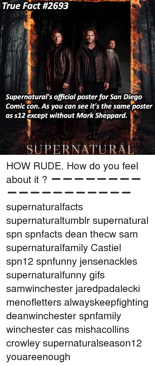 posterization: True Fact #2693  Supernatural's official poster for San Diego  Comic con. As you can see it's the same poster  as s12 except without Mark Sheppard.  疣  SUPERNATURAL HOW RUDE. How do you feel about it ? ➖➖➖➖➖➖➖➖➖➖➖➖➖➖➖➖➖➖➖ supernaturalfacts supernaturaltumblr supernatural spn spnfacts dean thecw sam supernaturalfamily Castiel spn12 spnfunny jensenackles supernaturalfunny gifs samwinchester jaredpadalecki menofletters alwayskeepfighting deanwinchester spnfamily winchester cas mishacollins crowley supernaturalseason12 youareenough