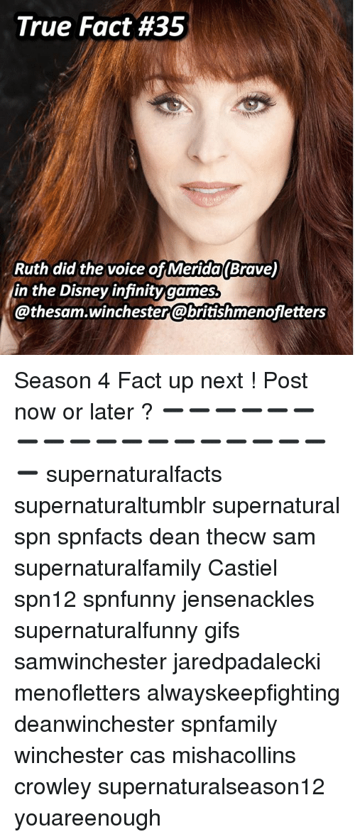 Merida: True Fact #35  Ruth did the voice of Merida(Brave  in the Disney infinitygames.  @thesam.winchester@britishmenofletters Season 4 Fact up next ! Post now or later ? ➖➖➖➖➖➖➖➖➖➖➖➖➖➖➖➖➖➖➖ supernaturalfacts supernaturaltumblr supernatural spn spnfacts dean thecw sam supernaturalfamily Castiel spn12 spnfunny jensenackles supernaturalfunny gifs samwinchester jaredpadalecki menofletters alwayskeepfighting deanwinchester spnfamily winchester cas mishacollins crowley supernaturalseason12 youareenough