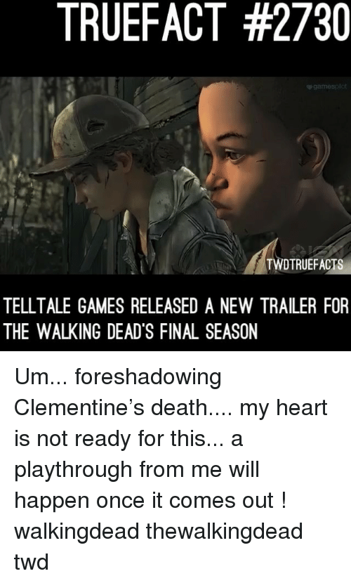 deads: TRUEFACT #2730  TWDTRUEFACTS  TELLTALE GAMES RELEASED A NEW TRAILER FOR  THE WALKING DEAD'S FINAL SEASON Um... foreshadowing Clementine's death.... my heart is not ready for this... a playthrough from me will happen once it comes out ! walkingdead thewalkingdead twd