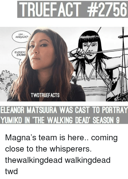 walkingdead: TRUEFACT #2756  UH.  MAGNA  EVERYC  DOWA  TWDTRUEFACTS  ELEANOR  MATSUURA WAS CAST TO PORTRAY  YUMIKO IN 'THE WALKING DEAD SEASON 9 Magna's team is here.. coming close to the whisperers. thewalkingdead walkingdead twd