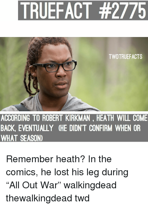 """twd: TRUEFACT #2775  TWDTRUEFACTS  ACCORDING TO ROBERT KIRKMAN, HEATH WILL COME  BACK, EVENTUALLY (HE DIDN'T CONFIRM WHEN OR  WHAT SEASON) Remember heath? In the comics, he lost his leg during """"All Out War"""" walkingdead thewalkingdead twd"""