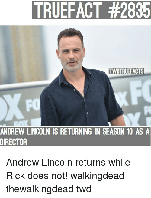 twd: TRUEFACT #2835  TWDTRUEFACTS  FO  ANDREW LINCOLN IS RETURNING IN SEASON 10 AS A  DIRECTOR Andrew Lincoln returns while Rick does not! walkingdead thewalkingdead twd