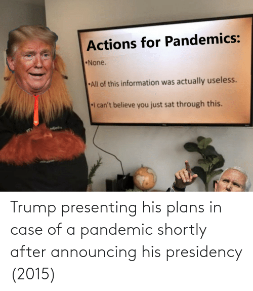 In Case: Trump presenting his plans in case of a pandemic shortly after announcing his presidency (2015)