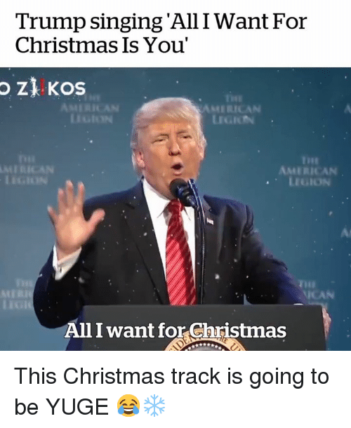 Christmas, American, and Trump: Trump singing'All I Want For  Christmas Is You'  AMERICAN  AMERICAN  .LEGON  ICAN  All I want for Christmas This Christmas track is going to be YUGE 😂❄️