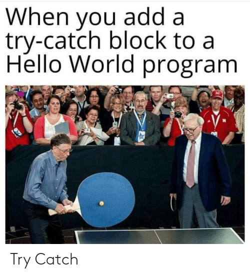 Try: Try Catch
