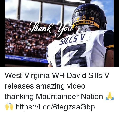 Memes, Video, and Virginia: TRY ROADS West Virginia WR David Sills V releases amazing video thanking Mountaineer Nation 🙏🙌 https://t.co/6tegzaaGbp