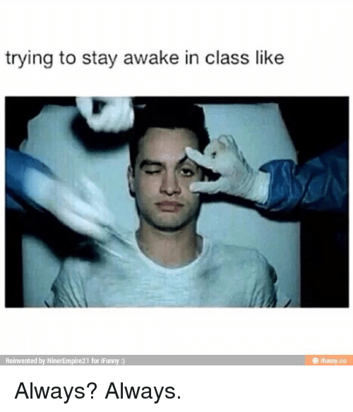 trying to stay awake