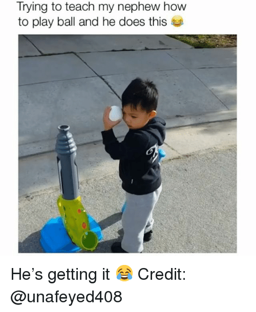 Memes, How To, and 🤖: Trying to teach my nephew how  to play ball and he does this He's getting it 😂 Credit: @unafeyed408