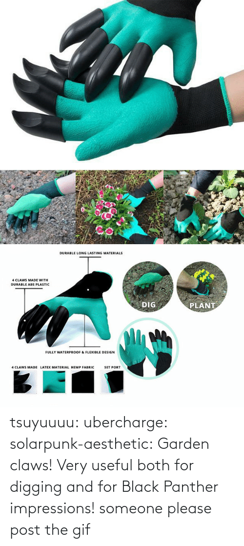 useful: tsuyuuuu: ubercharge:  solarpunk-aesthetic: Garden claws! Very useful both for digging and for Black Panther impressions! someone please post the gif