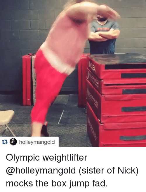 Boxing, Sister, Sister, and Sports: tu holley mangold Olympic weightlifter @holleymangold (sister of Nick) mocks the box jump fad.