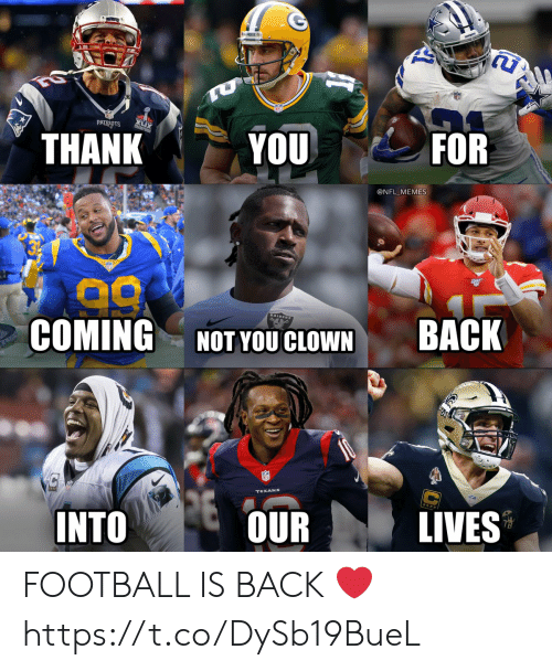 Football, Memes, and Nfl: TU  PATRIOTS  THANK  FOR  YOU  @NFL MEMES  RAIDERS  COMING  BACK  NOT YOU CLOWN  INTO  OUR  LIVES FOOTBALL IS BACK ❤️ https://t.co/DySb19BueL