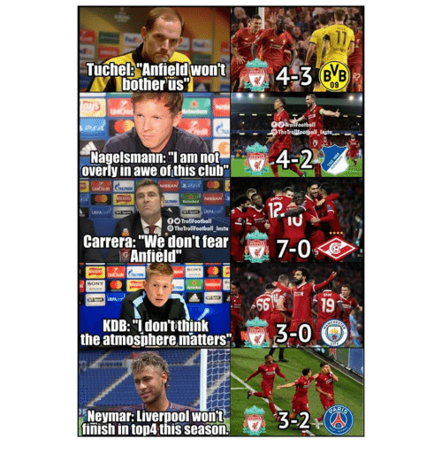 "Club, Memes, and Sony: Tuche: Anfieldwont  09  -Nagelsmann: ""I am not  overly in awe of this club  FA.  DOTrollFootball2  OTheTrollFootball Insta  Carrera: ""We don't fear  Anfield""  SONY  UEFA  56  19  KDB: ""I don'tithink  the atmosphere matters  3-0  Nevmar: Liverpool wont  finish in top4 this season  3-2"