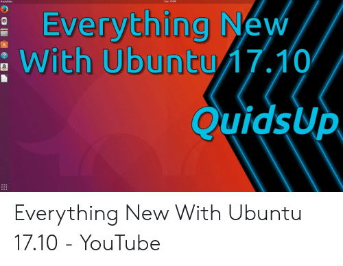 Tue 1709 Activities Everything Néw With Ubuntu 1710 a