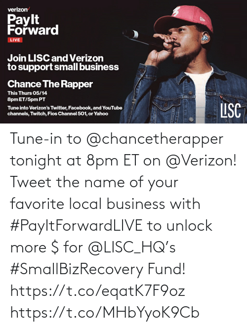 Verizon: Tune-in to @chancetherapper tonight at 8pm ET on @Verizon! Tweet the name of your favorite local business with #PayItForwardLIVE to unlock more $ for @LISC_HQ's #SmallBizRecovery Fund! https://t.co/eqatK7F9oz https://t.co/MHbYyoK9Cb