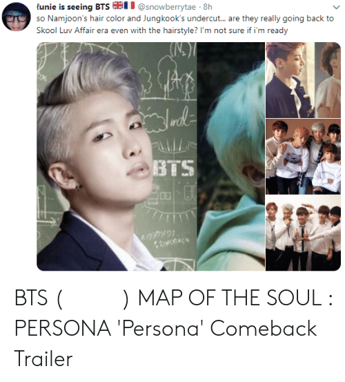 hair color: tunie is seeing BTS I @snowberrytae 8h  so Namjoon's hair color and Jungkook's undercut... are they really going back to  Skool Luv Affair era even with the hairstyle? I'm not sure if i'm ready  BTS BTS (방탄소년단) MAP OF THE SOUL : PERSONA 'Persona' Comeback Trailer