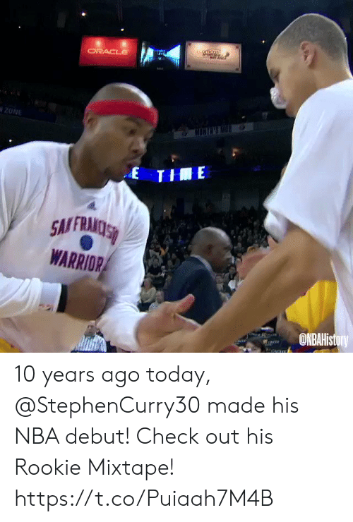 debut: tuomcon  ORACLE  20NE  MONGNS M  E THE  SMFRAMOSS  WARRIOR  ONBAHistory 10 years ago today, @StephenCurry30 made his NBA debut!   Check out his Rookie Mixtape!   https://t.co/Puiaah7M4B