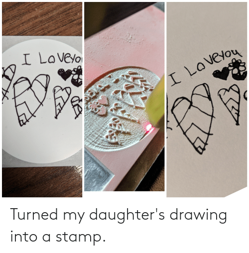 Daughters: Turned my daughter's drawing into a stamp.
