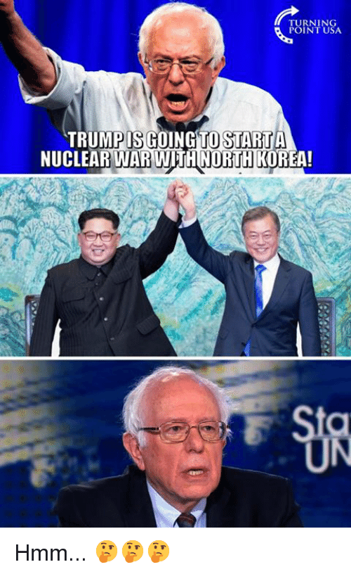 Memes, North Korea, and 🤖: TURNING  POINT USA  TRUMPIS GOING TOSTARİTA  NUCLEAR WAR WITH NORTH KOREA!  UN Hmm... 🤔🤔🤔