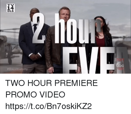 Memes, Video, and 🤖: TV  DLS  OU  TWO HOUR PREMIERE PROMO VIDEO https://t.co/Bn7oskiKZ2