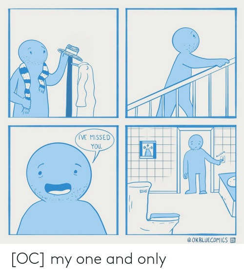 Click: TVE MISSED  YOU.  CLICK  @OKBLUECOMICS O [OC] my one and only