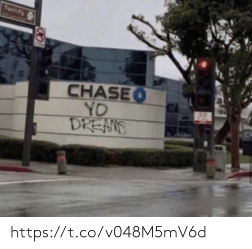 Memes, Yo, and Chase: Twcdy  CHASE  YO  DREANS https://t.co/v048M5mV6d