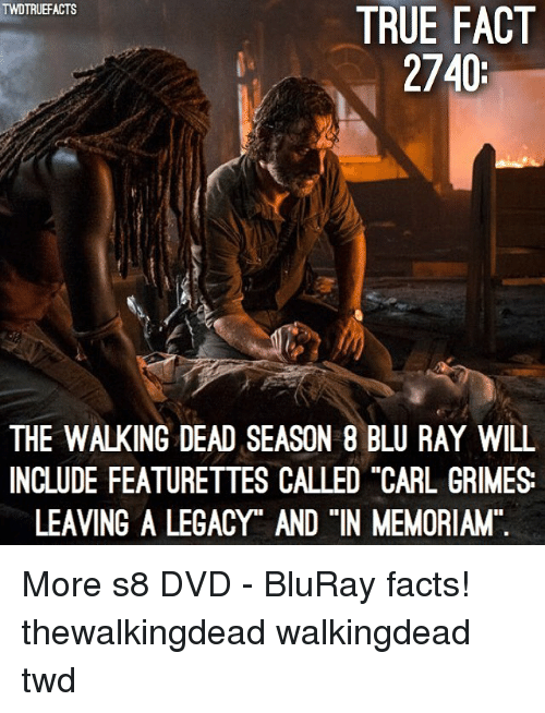 """Facts, Memes, and The Walking Dead: TWDTRUEFACTS  TRUE FACT  2740:  THE WALKING DEAD SEASON 8 BLU RAY WILL  INCLUDE FEATURETTES CALLED """"CARL GRIMES  LEAVING A LEGACY"""" AND """"IN MEMORIAM More s8 DVD - BluRay facts! thewalkingdead walkingdead twd"""