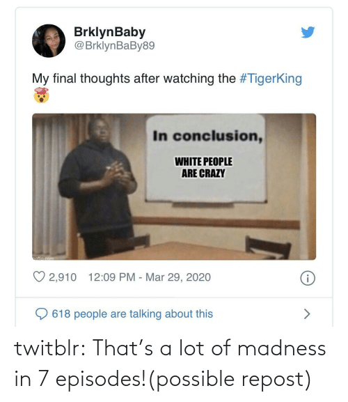 repost: twitblr:  That's a lot of madness in 7 episodes!(possible repost)
