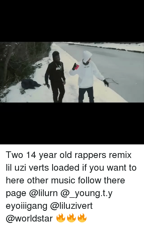 Memes, Music, and Worldstar: Two 14 year old rappers remix lil uzi verts loaded if you want to here other music follow there page @lilurn @_young.t.y eyoiiigang @liluzivert @worldstar 🔥🔥🔥