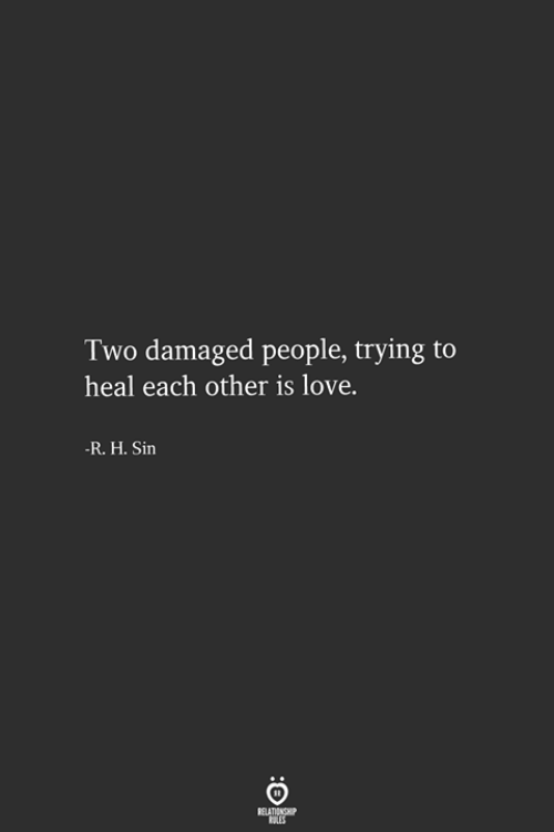 Love, Sin, and People: Two damaged people, trying to  heal each other is love.  R. H. Sin