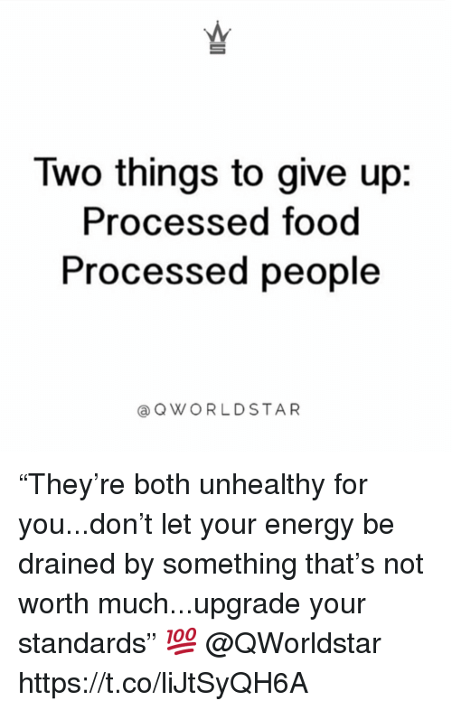 """Energy, Food, and Don: Two things to give up:  Processed food  Processed people  aQWORLDSTAR """"They're both unhealthy for you...don't let your energy be drained by something that's not worth much...upgrade your standards"""" 💯 @QWorldstar https://t.co/liJtSyQH6A"""
