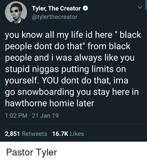 af6d46bfd9ea Tyler the Creator You Know All My Life Id Here Black People Dont Do ...