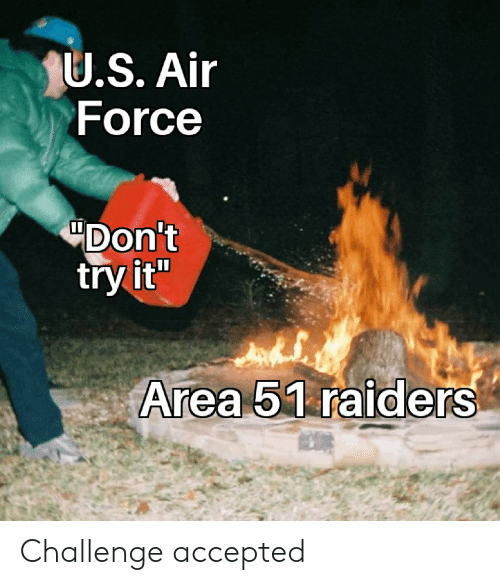 US Air Force Don't Try It Area 51 Raiders Challenge Accepted