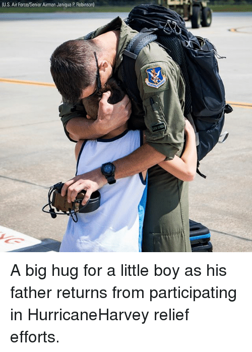 seniority: U.S. Air Force/Senior Airman Janiqua P. Robinson) A big hug for a little boy as his father returns from participating in HurricaneHarvey relief efforts.