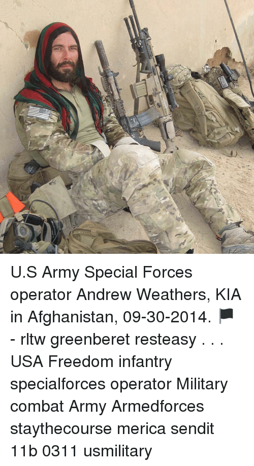 special forces: U.S Army Special Forces operator Andrew Weathers, KIA in Afghanistan, 09-30-2014. 🏴 - rltw greenberet resteasy . . . USA Freedom infantry specialforces operator Military combat Army Armedforces staythecourse merica sendit 11b 0311 usmilitary