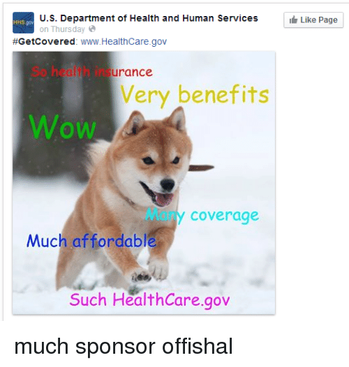 Dank, Humanity, and 🤖: U.S. Department of Health and Human Services  on Thursday  Getcovered  www.Healthcare.gov  surance.  Very benefits  Coverage  Much affordable  Such HealthCare gov  Like Page much sponsor offishal