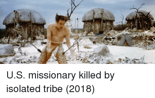missionary: U.S. missionary killed by isolated tribe (2018)