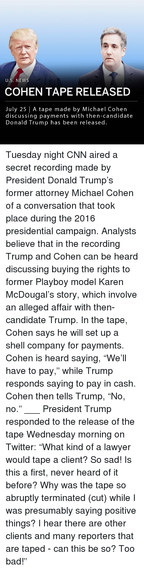 """Bad, cnn.com, and Donald Trump: U.S. NEWS  COHEN TAPE RELEASED  July 25 