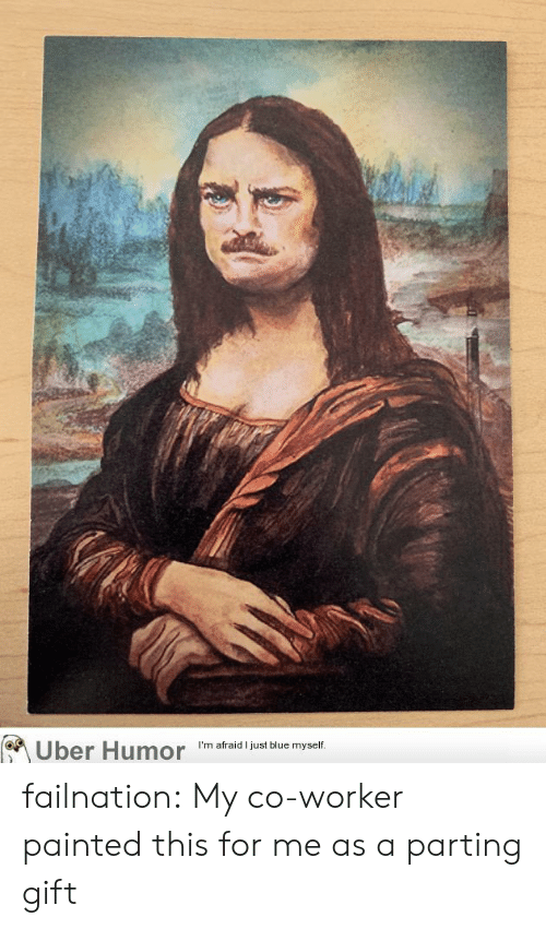 Tumblr, Uber, and Blog: Uber Humor  I'm afraid I just blue myself. failnation:  My co-worker painted this for me as a parting gift