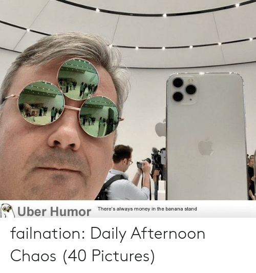 Banana: Uber Humor  There's always money in the banana stand failnation:  Daily Afternoon Chaos (40 Pictures)