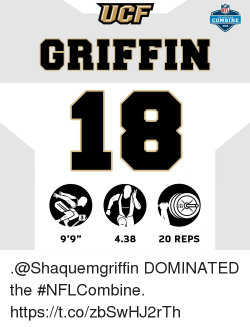"Memes, Nfl, and 🤖: UCF  GRIFFIN  NFL  SCoUTING  COMBINE  2018  225  LBS  3  9'9""  l099  4.38  20 REPS .@Shaquemgriffin DOMINATED the #NFLCombine. https://t.co/zbSwHJ2rTh"