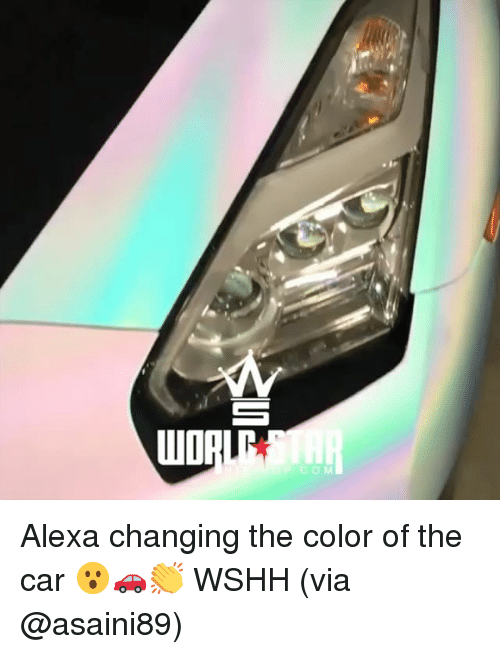 Memes, Wshh, and 🤖: UDAL  O M Alexa changing the color of the car 😮🚗👏 WSHH (via @asaini89)