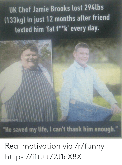"""brooks: UK Chef Jamie Brooks lost 294lbs  (133kg) in just 12 months after friend  texted him 'fat f""""k' every day.  """"He saved my life, I can't thank him enough."""" Real motivation via /r/funny https://ift.tt/2J1cX8X"""