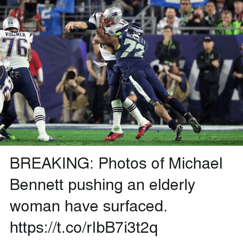 Memes, Michael Bennett, and Michael: ULLMER  76 BREAKING: Photos of Michael Bennett pushing an elderly woman have surfaced. https://t.co/rIbB7i3t2q