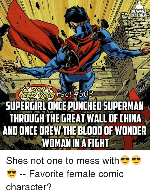 the-great-wall: ULTIMATE  HERO FAC  SUPER GIRLONCEPUNCHEDSUPERMAN  THROUGH THE GREAT WALL OF CHINA  ANDONCE DREW THE BLOODOFWONDER  WOMANINA FIGHT Shes not one to mess with😎😎😎 -- Favorite female comic character?