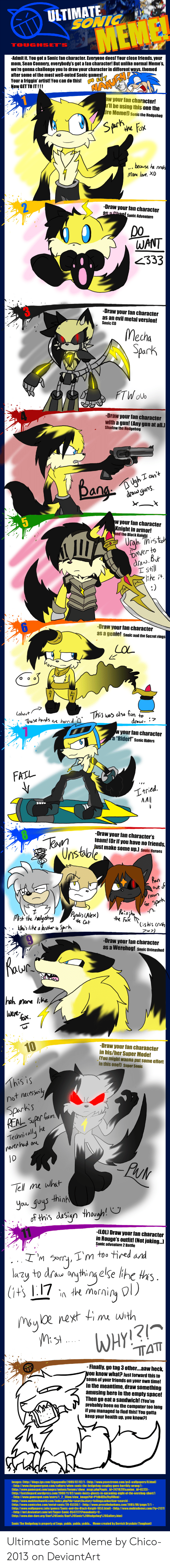 Werehog: ULTIMATE  MEN  an characterl But  the mest well-dSonic  Maw GETTOImI  w your tan characterl  be using this one the  Draw your lan character  2333  Draw your tan character  as an evil metal version  FTW ou  Draw your lan character  with a gun! (Any gun at all.  your lan character  sHll  the  Draw your tan character  as a gente!  your tm character  ЛА.  Draw your tan characters  eamDrl you have no triends  make some upi s  Alex)e  -Draw your lan character  as a Werehog sae usted  hah naneke  Draw your ftan charaacter  in his/her Super Made  10  ls this east  fthi dasijn though!  ILOU Draw your fan character  wloe next time with  inally.go tag 3 otheraawheck  know whatP lustlorward this  In the meantime, draw semething  amusing here in the empty space!  Then go eat a sandwichl ou  beep your health pyau knaw Ultimate Sonic Meme by Chico-2013 on DeviantArt
