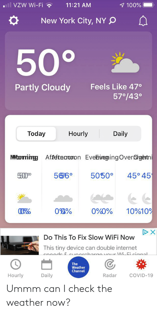 The Weather: Ummm can I check the weather now?