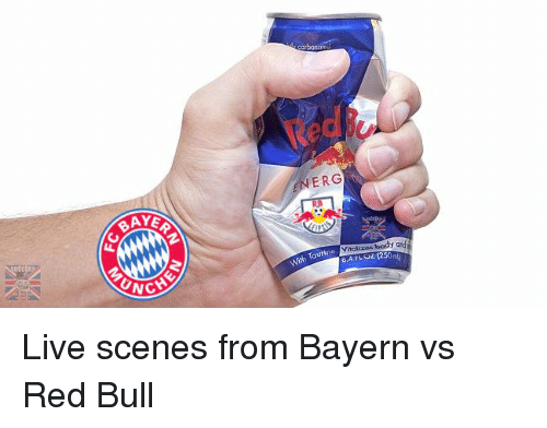taurine: UNC  ERG  With Taurine, V Live scenes from Bayern vs Red Bull