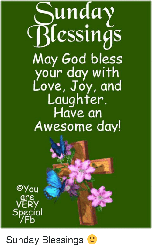 Unda Essings May God Bless Your Day With Love J Oy And Laughter Have
